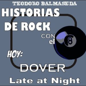 Historias de Rock con el 8 – Dover: Late at Night